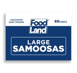 FOODLAND LARGE SAMOOSAS 60's
